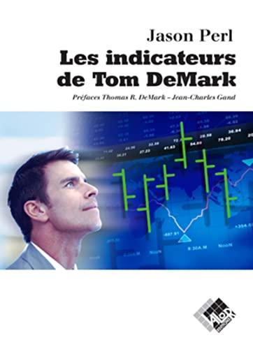 Les indicateurs de Tom DeMark (French Edition): Perl Jason