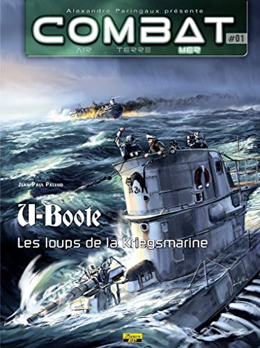 Combat : Mer, Tome 1 : U-Boote (French Edition) (2361180219) by [???]