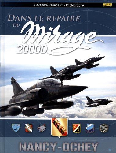 9782361181161: Dans le repaire du mirage 2000D : Nancy-Ochey