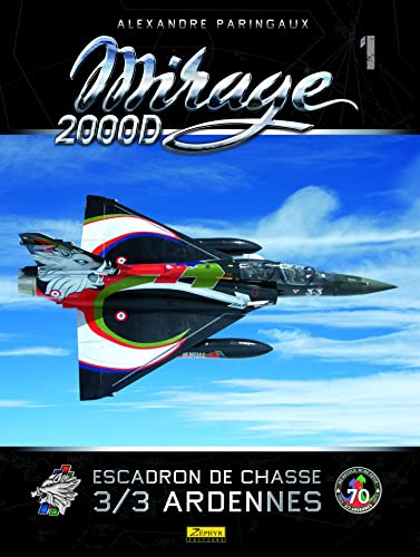 9782361181222: Mirage 2000D : Escadron de chasse 3/3 Ardennes
