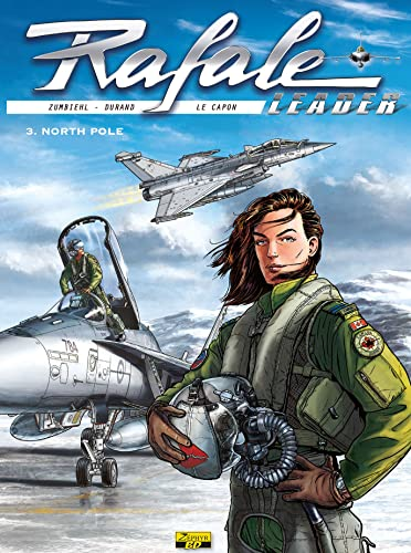 9782361181338: Rafale leader, Tome 3 : North Pole
