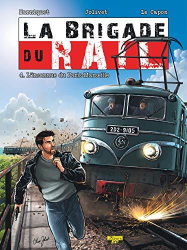 9782361182250: La brigade du rail, Tome 4 : L'inconnue du Paris-Marseille