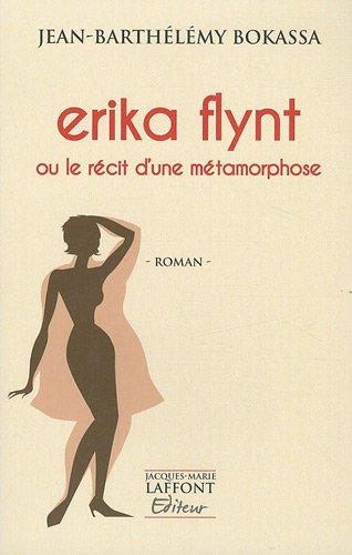 9782361240325: Erika Flynt ou le r�cit d'une m�tamorphose