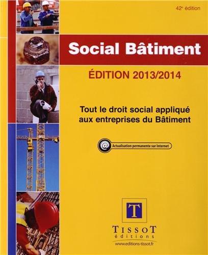 9782361260736: Social B�timent 2013/2014. Tout le droit social appliqu� aux entreprises du B�timent.