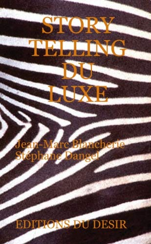 9782361270032: Storytelling du luxe (French Edition)