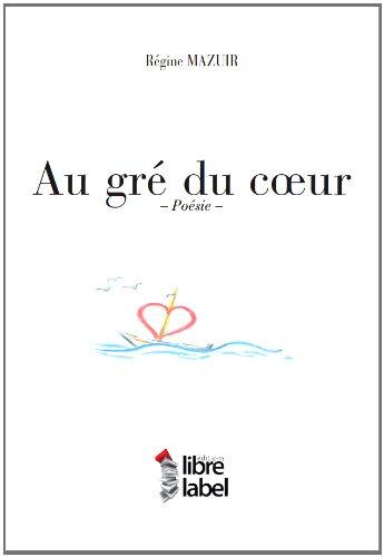 9782361280505: Au Gre du C Ur (French Edition)