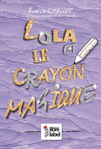 9782361280550: Lola et le Crayon Magique