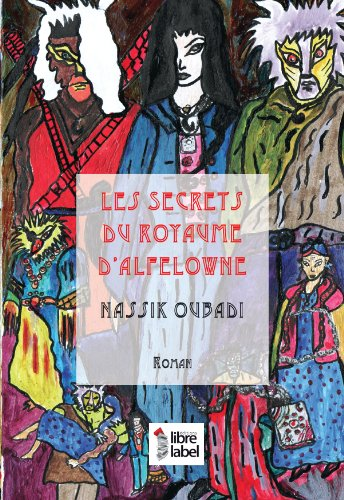 9782361280666: Les secrets du royaume d'Alfelowne