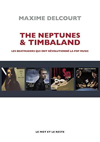 9782361396572: The Neptunes & Timbaland : Les beatmakers qui ont révolutionné la pop music