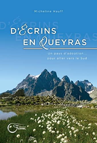 9782361421489: D'écrins en Queyras : Un pays d'adoption... pour aller vers le Sud