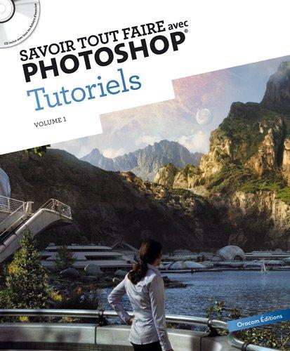 9782361450007: Savoir tout faire avec Photoshop : Tutoriels Volume 1 (1DVD) (French edition)