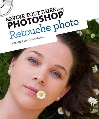 9782361450014: Savoir tout faire avec Photoshop : Retouche photo (1CD)