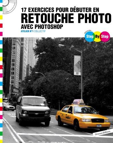 9782361450274: 17 exercices pour débuter en retouche photo avec Photoshop (French Edition)