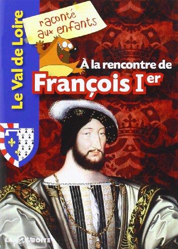 9782361520090: A la rencontre de François Ier