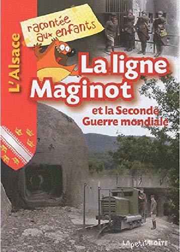 9782361520120: La ligne Maginot et la Seconde Guerre mondiale