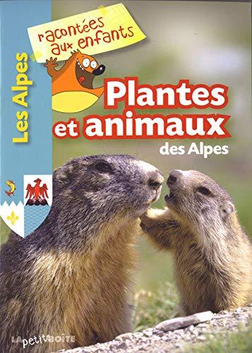 9782361520465: Plantes et animaux des Alpes