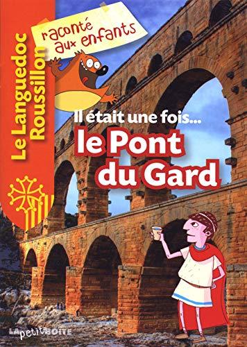 9782361520618: Il était une fois... le Pont du Gard