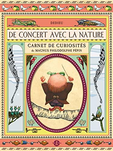 De concert avec la nature: Dedieu, Thierry