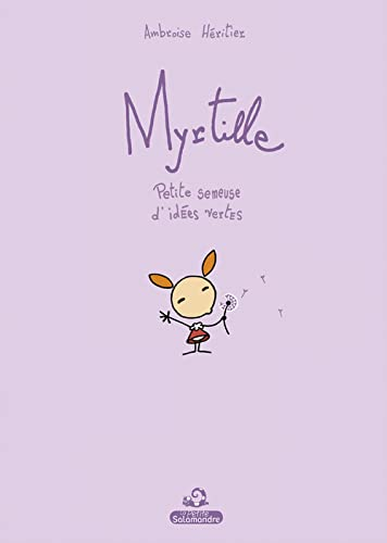 9782361540395: Myrtille. Petite Semeuse D'Id'es Vertes (English and French Edition)