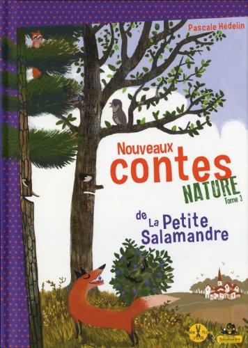 Nouveaux contes nature de la petite salamandre: Hédelin, Pascale