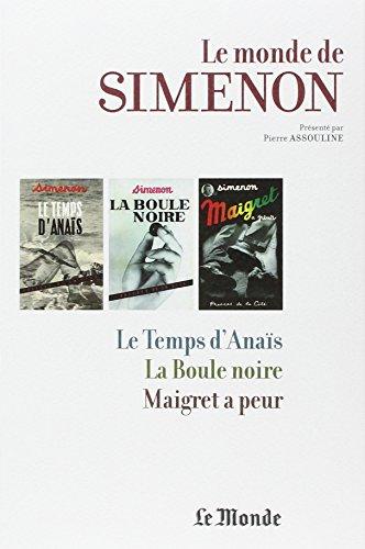 Le Monde de Simenon, tome 4: Humiliations, Le Temps d'Anaïs, La Boule noire, Maigret a ...