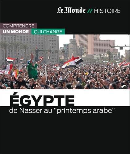 9782361560935: EGYPTE-DE NASSER AU PRINTEMPS ARABE