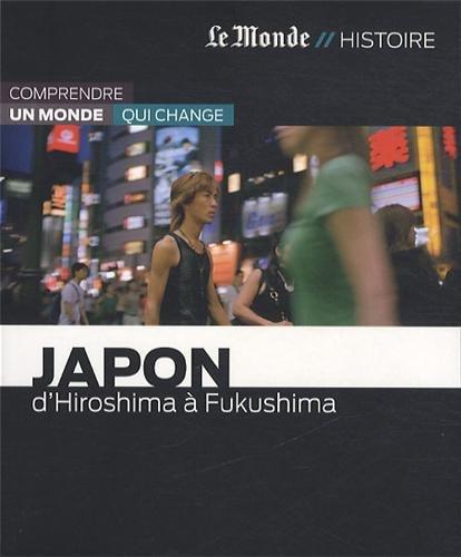 9782361560959: Japon : D'Hiroshima à Fukushima