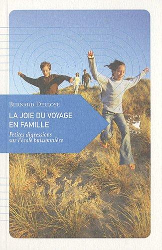 9782361570125: La Joie du voyage en famille, Petites digressions sur l'école buissonnière