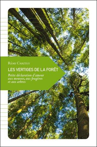 9782361570255: Les Vertiges de la forêt, Petite déclaration d'amour aux mousses, aux fougères et aux arbres