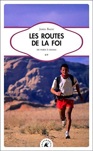 9782361570682: ROUTES DE LA FOI (LES) - DE PARIS A LHASSA
