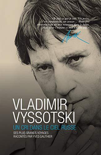 9782361570835: Vladimir Vyssotski : Un cri dans le ciel russe