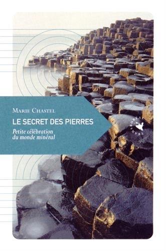 9782361570934: Le secret des pierres : petite célébration du monde minéral