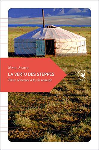 9782361571030: La vertu des steppes (Petite philosophie du voyage)