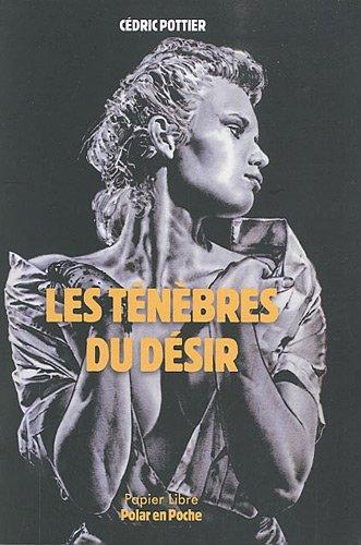 9782361610043: Les Ténèbres du désir (French Edition)