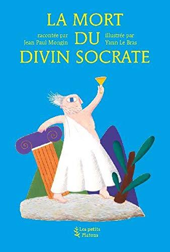 La mort du divin Socrate : d'après: Mongin, Jean-Paul