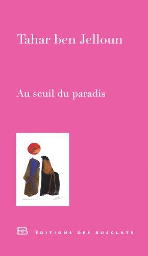 Au seuil du paradis: Ben Jelloun, Tahar