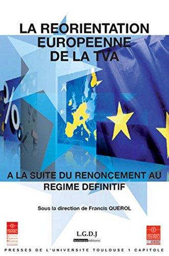 La reorientation européenne de la TVA à la suite de renincement au régime d&...