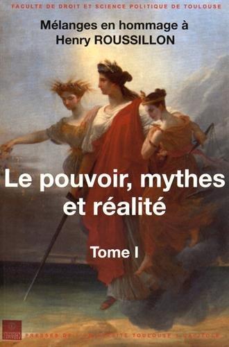 9782361700942: Le pouvoir, mythes et réalité : Mélanges en hommage à Henry Roussillon, 2 volumes