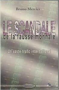 9782361720049: Le scandale de la fausse monnaie : Un vaste trafic international
