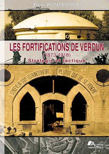 9782361720094: Les fortifications de Verdun (1873-1918) : Strat�gie et tactique