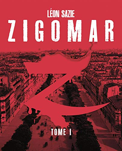 Zigomar, Tome 1 : Sazie, Léon