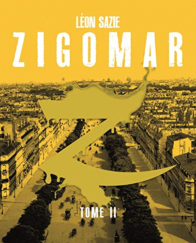 Zigomar, Tome 2 : Léon Sazie