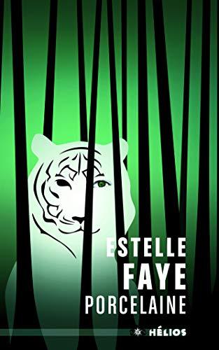 Porcelaine: Faye, Estelle