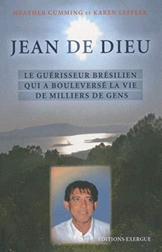 9782361880095: Jean de Dieu : Le guérisseur brésilien qui a bouleversé la vie de millions de gens