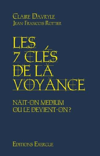 9782361880316: Les 7 Clés de la voyance - Naît-on médium ou le devient-on ?