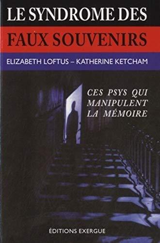 9782361880637: Le syndrôme des faux souvenirs : Et le mythe des souvenirs refoulés (Regard critique)