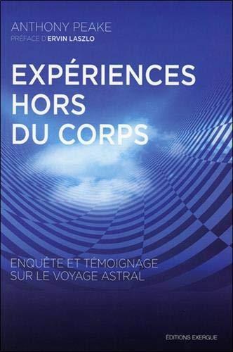 EXPERIENCES HORS DU CORPS: PEAKE ANTHONY