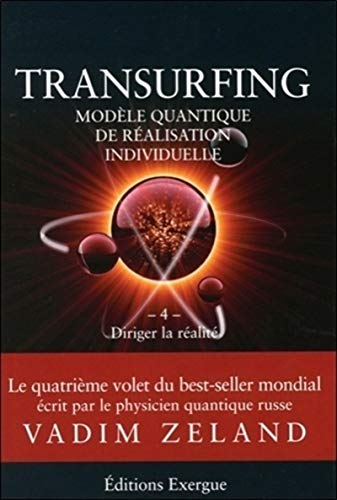 TRANSURFING T.04 : DIRIGER LA RÉALITE: ZELAND VLADIM