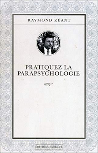 9782361880958: Pratiquez la parapsychologie