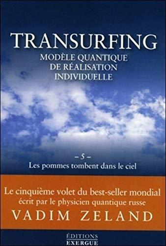 9782361881009: Transurfing, modèle quantique de réalisation individuelle : Tome 5, Les pommes tombent dans le ciel